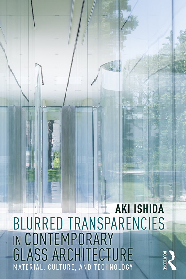 Blurred Transparencies in Contemporary Glass Architecture: Material, Culture, and Technology book cover
