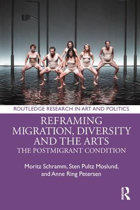 Reframing Migration, Diversity and the Arts: The Postmigrant Condition, 1st Edition (Hardback) book cover