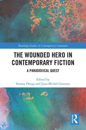 The Wounded Hero in Contemporary Fiction: A Paradoxical Quest, 1st Edition (Hardback) book cover