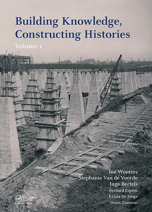 Building Knowledge, Constructing Histories: Proceedings of the 6th International Congress on Construction History (6ICCH 2018), July 9-13, 2018, Brussels, Belgium book cover
