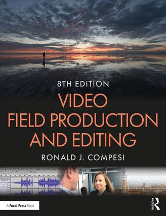 Video Field Production and Editing: 8th Edition (Paperback) book cover