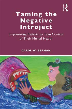 Taming the Negative Introject: Empowering Patients to Take Control of Their Mental Health book cover