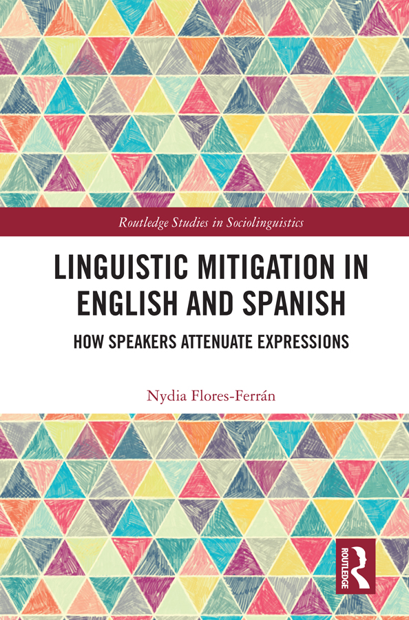 Linguistic Mitigation in English and Spanish: How Speakers Attenuate Expressions book cover