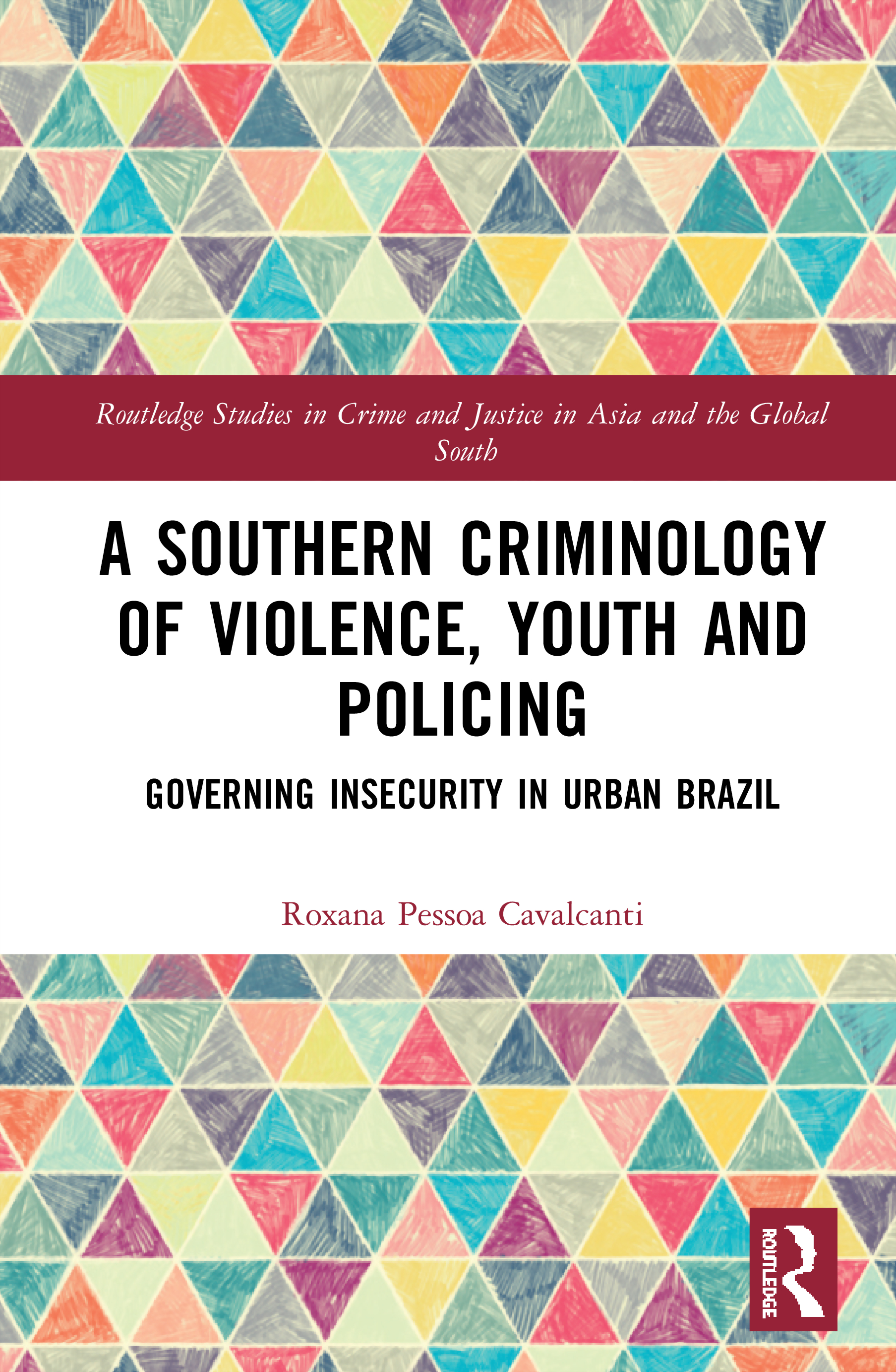 A Southern Criminology of Violence, Youth and Policing: Governing Insecurity in Urban Brazil book cover