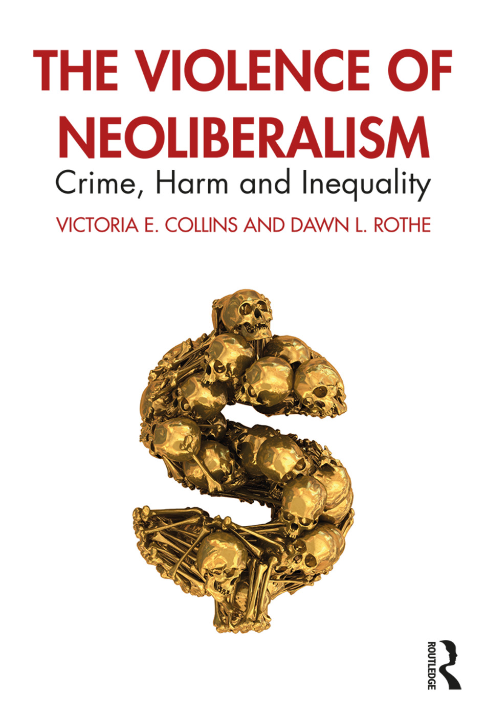 The Violence of Neoliberalism: Crime, Harm and Inequality book cover