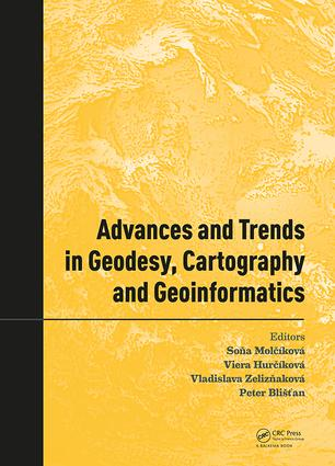 Advances and Trends in Geodesy, Cartography and Geoinformatics: Proceedings of the 10th International Scientific and Professional Conference on Geodesy, Cartography and Geoinformatics (GCG 2017), October 10-13, 2017, Demänovská Dolina, Low Tatras, Slovakia book cover