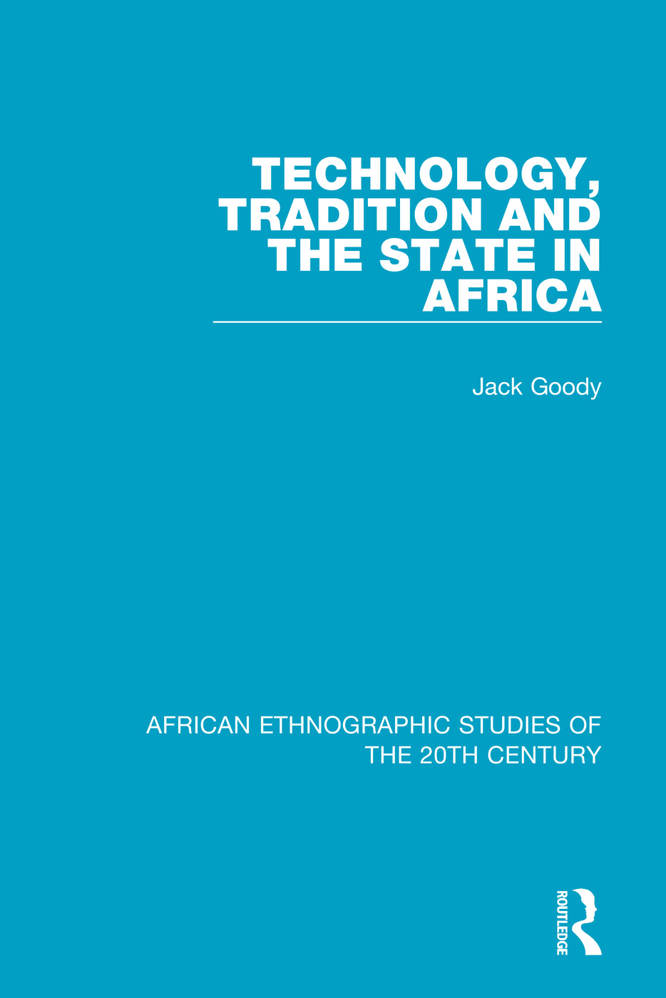 Technology, Tradition and the State in Africa: 1st Edition (Paperback) book cover