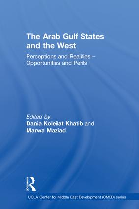 The Arab Gulf States and the West: Perceptions and Realities – Opportunities and Perils, 1st Edition (Hardback) book cover