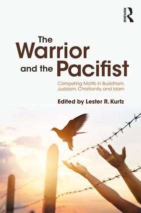 The Warrior and the Pacifist: Competing Motifs in Buddhism, Judaism, Christianity, and Islam, 1st Edition (Paperback) book cover