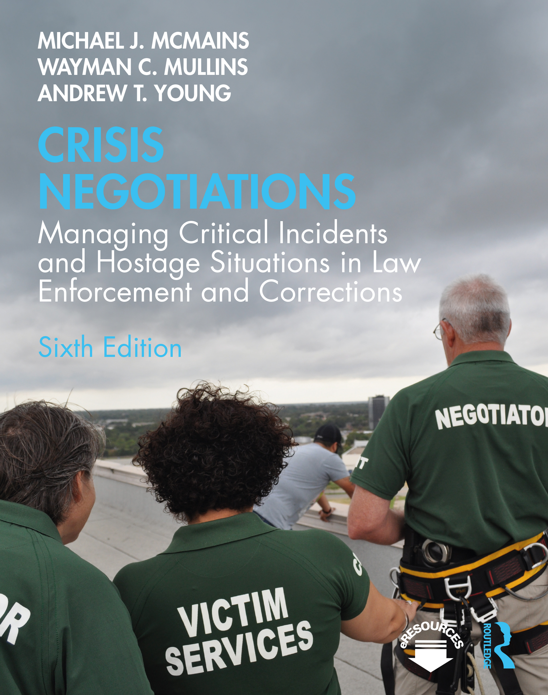 Crisis Negotiations: Managing Critical Incidents and Hostage Situations in Law Enforcement and Corrections book cover
