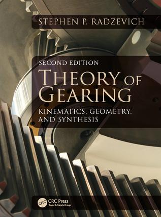 Theory of Gearing: Kinematics, Geometry, and Synthesis, Second Edition, 2nd Edition (Hardback) book cover
