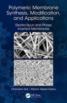 Polymeric Membrane Synthesis, Modification, and Applications: Electro-Spun and Phase Inverted Membranes book cover