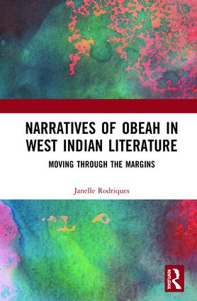 Narratives of Obeah in West Indian Literature: Moving through the Margins book cover