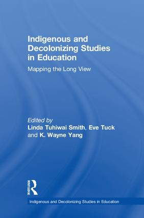 Indigenous and Decolonizing Studies in Education: Mapping the Long View, 1st Edition (Hardback) book cover
