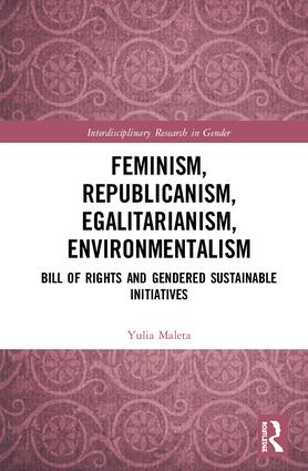 Feminism, Republicanism, Egalitarianism, Environmentalism: Bill of Rights and Gendered Sustainable Initiatives book cover