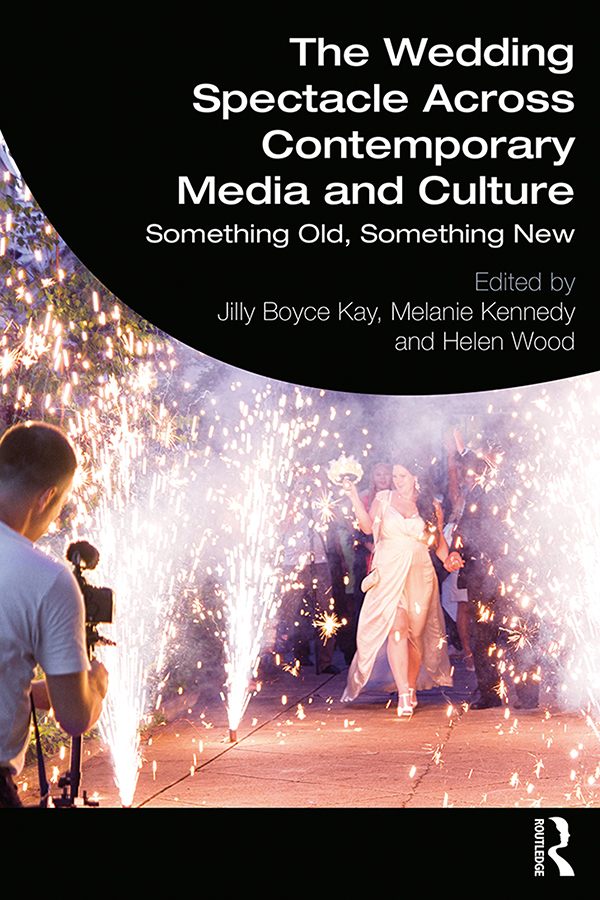 The Wedding Spectacle Across Contemporary Media and Culture: Something Old, Something New book cover