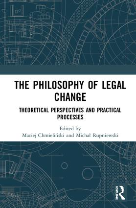 The Philosophy of Legal Change: Theoretical Perspectives and Practical Processes book cover