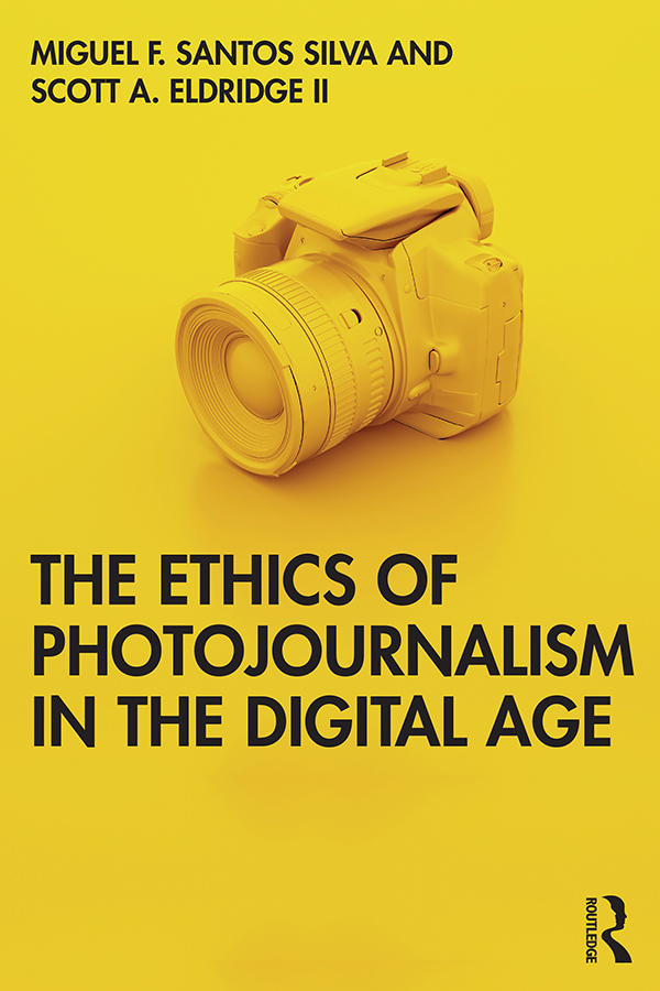 The Ethics of Photojournalism in the Digital Age: 1st Edition (Paperback) book cover