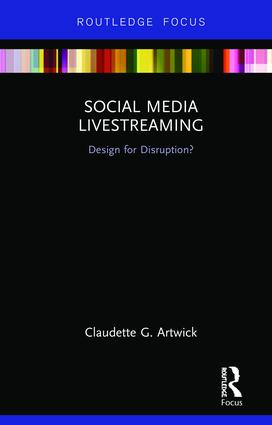 Social Media Livestreaming: Design for Disruption? book cover