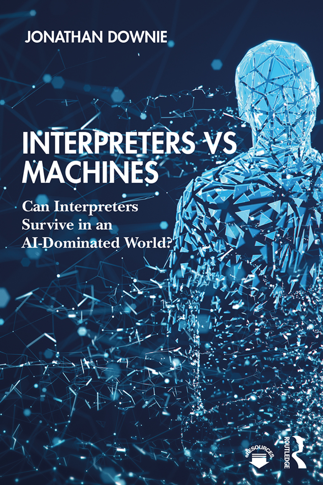Interpreters vs Machines: Can Interpreters Survive in an AI-Dominated World?, 1st Edition (Paperback) book cover