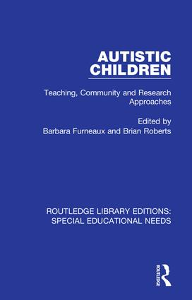 Autistic Children: Teaching, Community and Research Approaches, 1st Edition (Hardback) book cover
