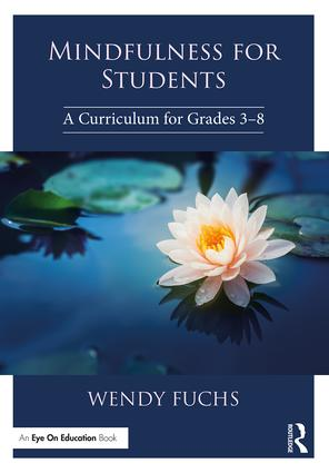 Mindfulness for Students: A 3-8 Curriculum book cover
