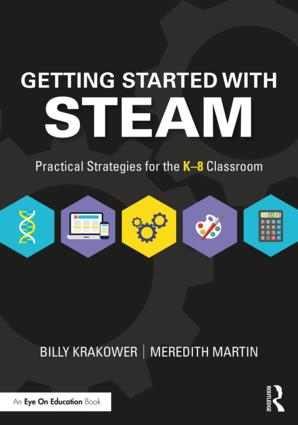 Getting Started with STEAM: Practical Strategies for the K-8 Classroom, 1st Edition (Paperback) book cover