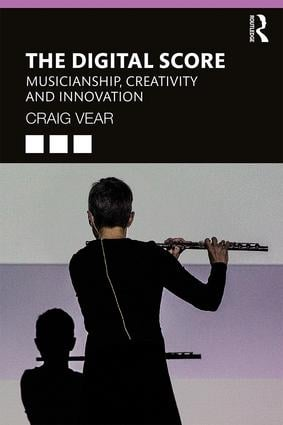 The Digital Score: Musicianship, Creativity and Innovation book cover