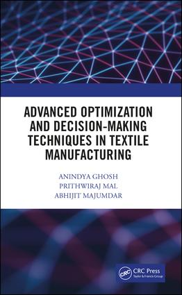 Advanced Optimization and Decision-Making Techniques in Textile Manufacturing: 1st Edition (Hardback) book cover