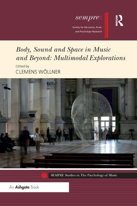 Body, Sound and Space in Music and Beyond: Multimodal Explorations: 1st Edition (Paperback) book cover