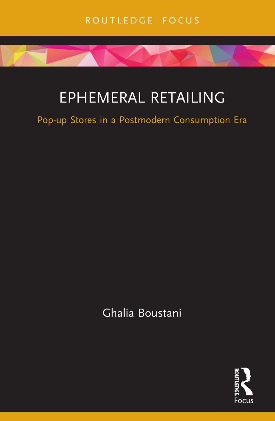 Ephemeral Retailing: Pop-up Stores in a Postmodern Consumption Era, 1st Edition (Hardback) book cover