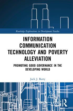Information Communication Technology and Poverty Alleviation: Promoting Good Governance in the Developing World book cover