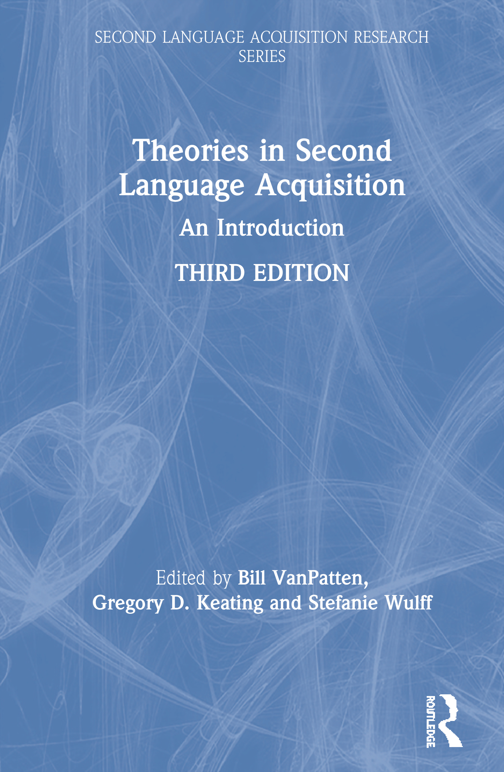 Theories in Second Language Acquisition: An Introduction, 3rd Edition (Hardback) book cover