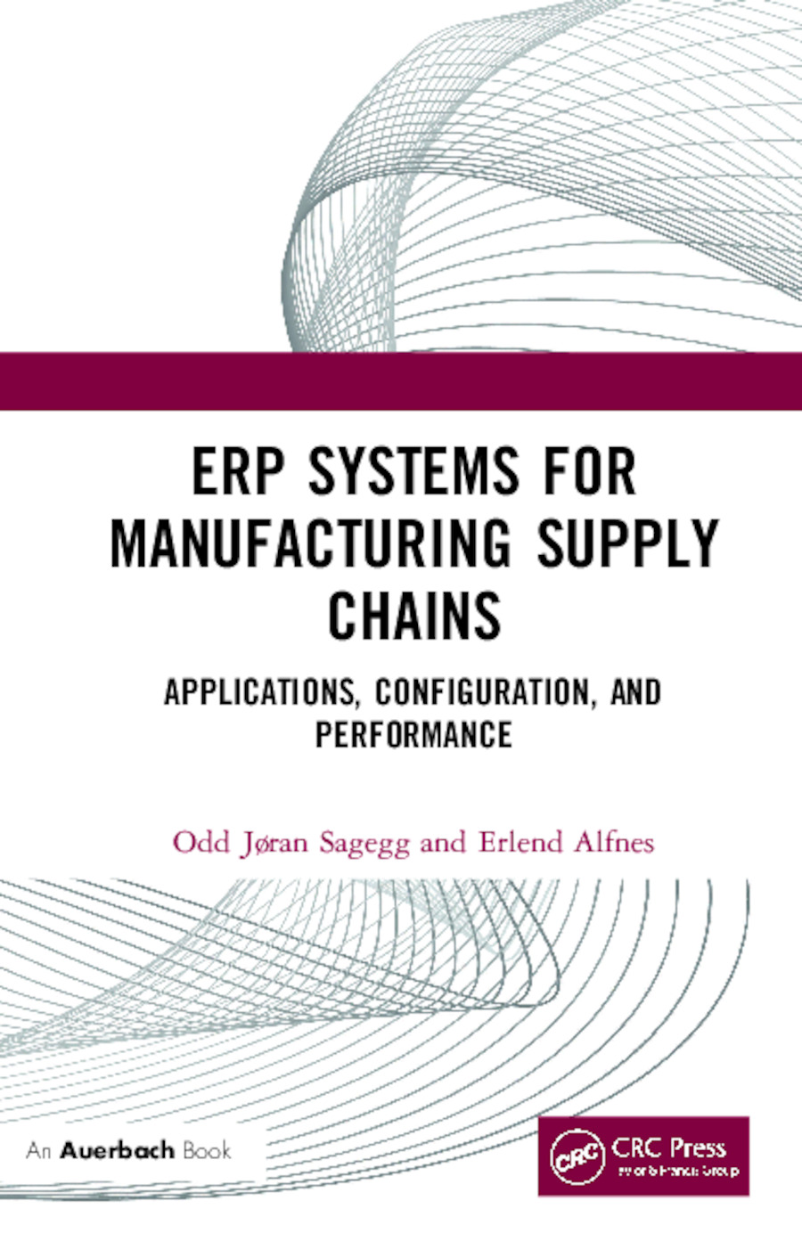 ERP Systems for Manufacturing Supply Chains: Applications, Configuration, and Performance book cover