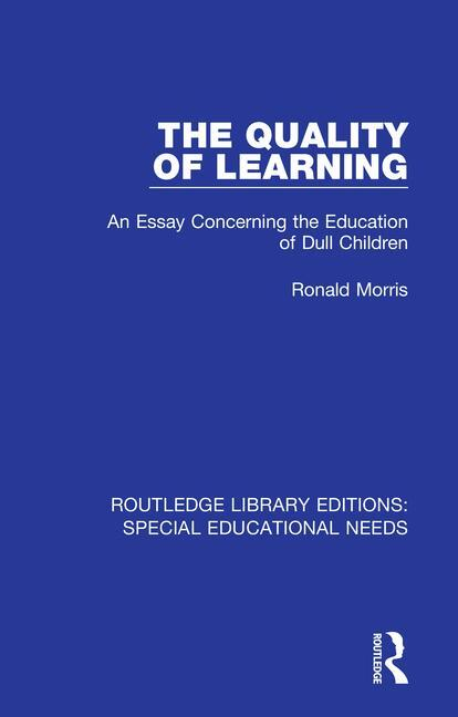 The Quality of Learning: An Essay Concerning the Education of Dull Children, 1st Edition (e-Book) book cover