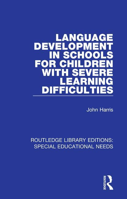 Language Development in Schools for Children with Severe Learning Difficulties