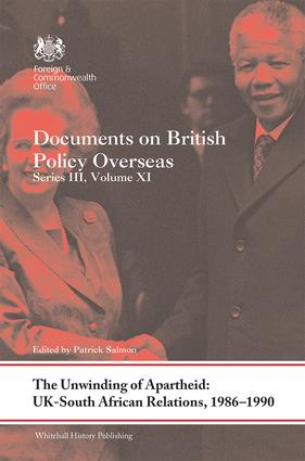 The Unwinding of Apartheid: UK-South African Relations, 1986-1990: Documents on British Policy Overseas, Series III, Volume XI, 1st Edition (Hardback) book cover