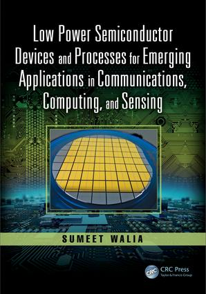 Low Power Semiconductor Devices and Processes for Emerging Applications in Communications, Computing, and Sensing book cover