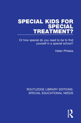 Special Kids for Special Treatment?: Or how special do you need to be to find yourself in a special school?, 1st Edition (Hardback) book cover