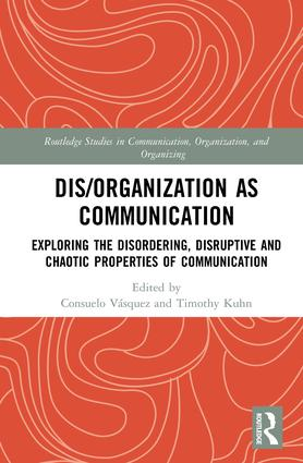 Dis/organization as Communication: Studying Tensions, Ambiguities and Disordering book cover