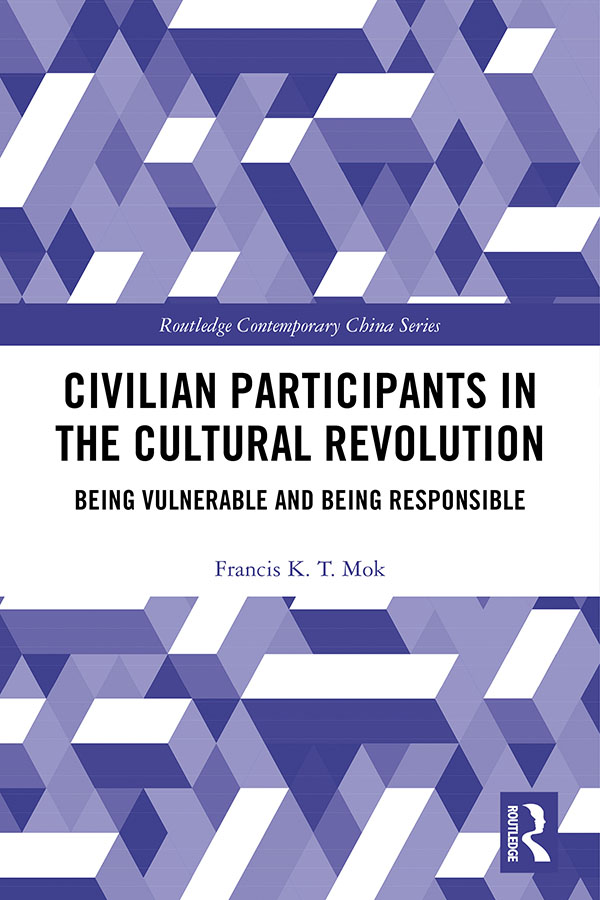 Civilian Participants in the Cultural Revolution: Being Vulnerable and Being Responsible book cover