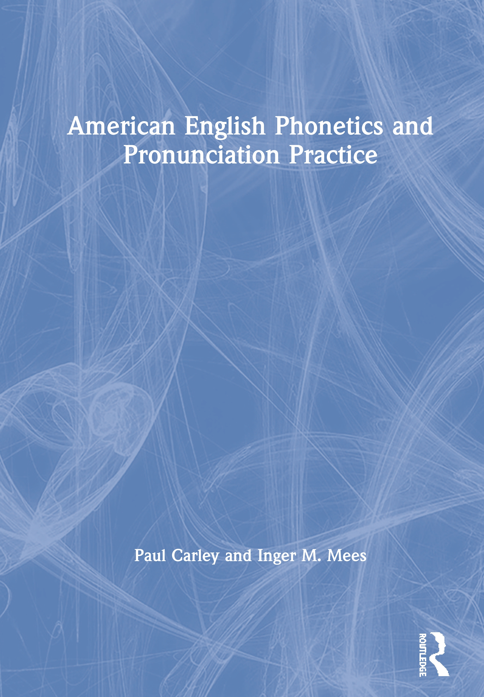 American English Phonetics and Pronunciation Practice: 1st Edition (Hardback) book cover