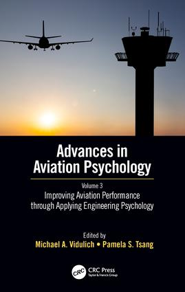 Improving Aviation Performance through Applying Engineering Psychology: Advances in Aviation Psychology, Volume 3, 1st Edition (Hardback) book cover