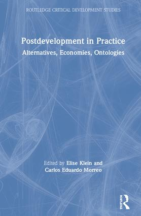 Postdevelopment in Practice: Alternatives, Economies, Ontologies, 1st Edition (Hardback) book cover