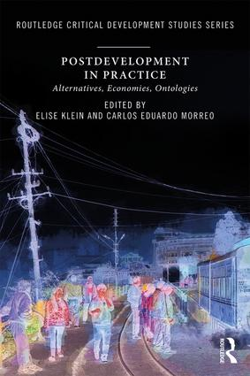 Postdevelopment in Practice: Alternatives, Economies, Ontologies book cover