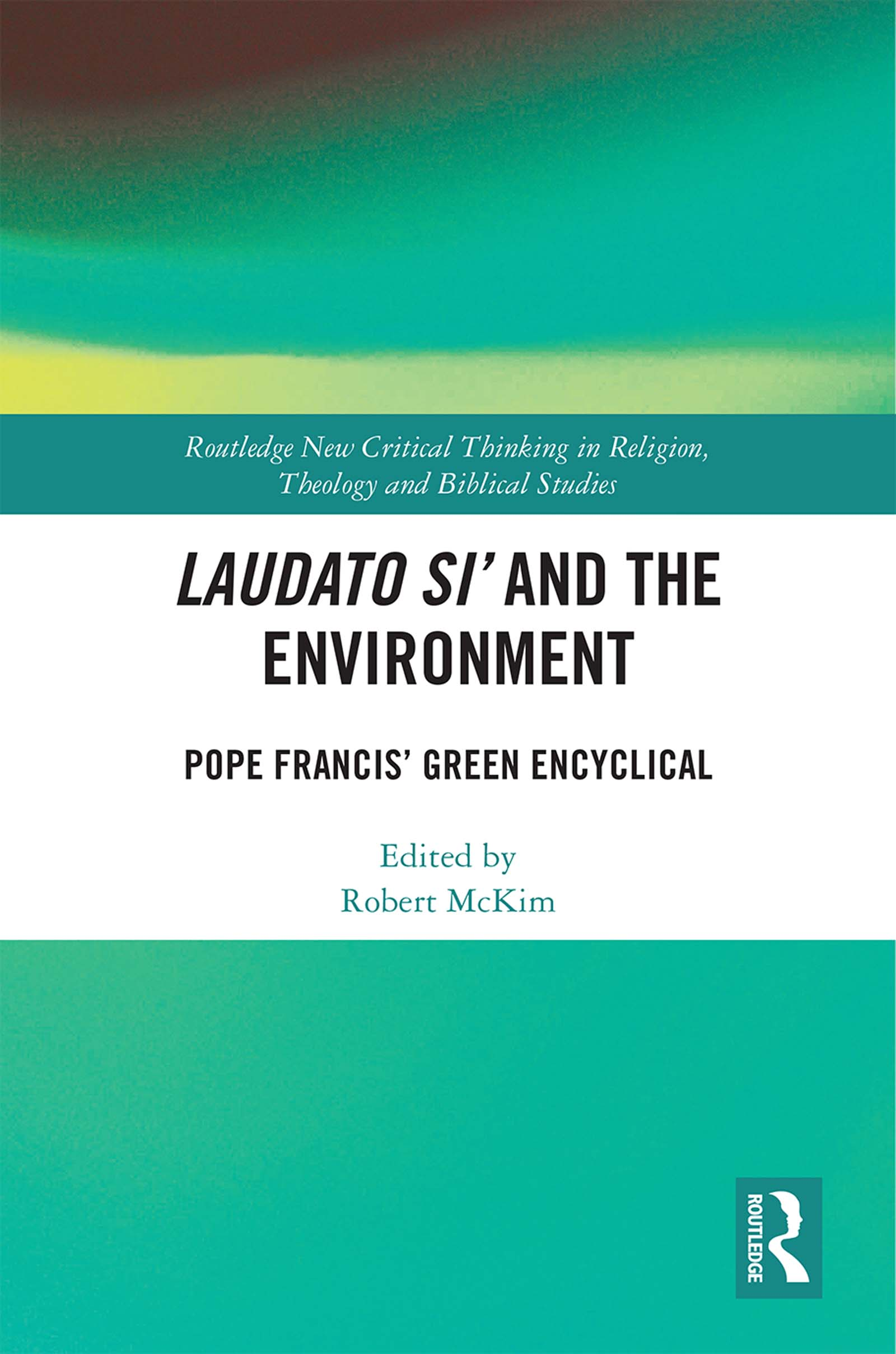 Laudato Si' and the Environment: Pope Francis' Green Encyclical book cover