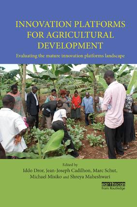 Innovation Platforms for Agricultural Development: Evaluating the mature innovation platforms landscape book cover