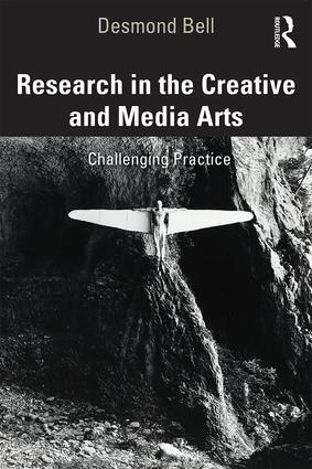 Research in the Creative and Media Arts: Challenging Practice book cover