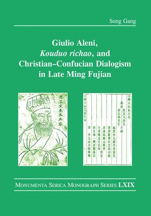 Giulio Aleni, Kouduo richao, and Christian–Confucian Dialogism in Late Ming Fujian: 1st Edition (Hardback) book cover