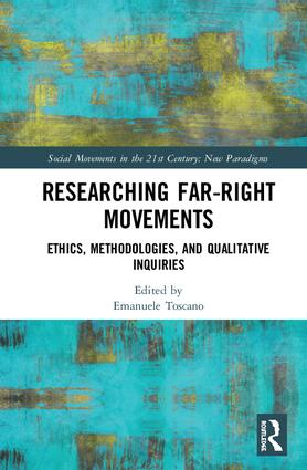 Researching Far-Right Movements: Ethics, Methodologies, and Qualitative Inquiries, 1st Edition (Hardback) book cover
